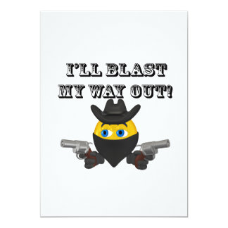 Ill Blast My Way Out Card