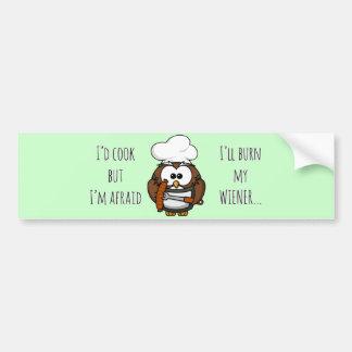 I'll burn my wiener bumper sticker