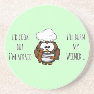 I'll burn my wiener coaster