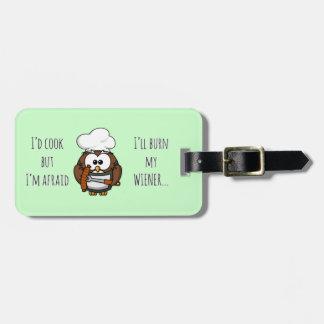I'll burn my wiener luggage tag