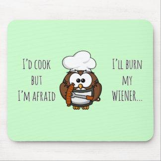 I'll burn my wiener mouse pad