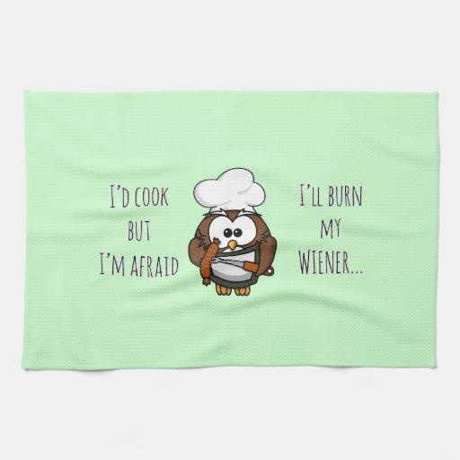 I'll burn my wiener towel