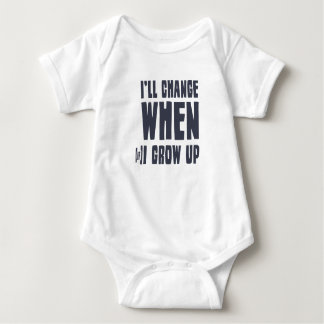 I'll change, when (if) I grow up T-shirt