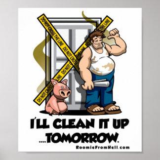 I'll Clean It Up...Tomorrow Poster