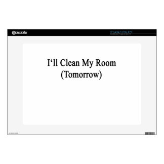 "I'll Clean My Room (Tomorrow) 15"" Laptop Decals"
