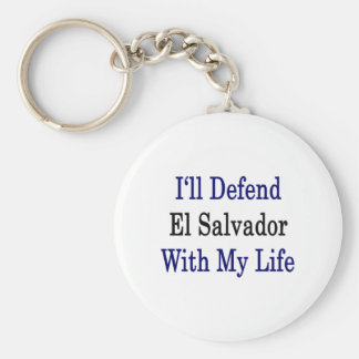 I'll Defend El Salvador With My Life Basic Round Button Keychain