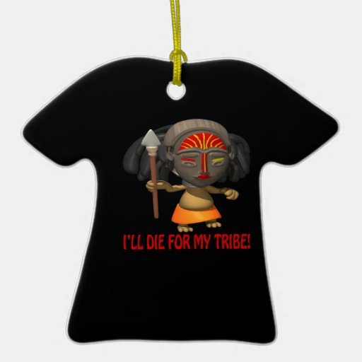 Ill Die For My Tribe Double-Sided T-Shirt Ceramic Christmas Ornament