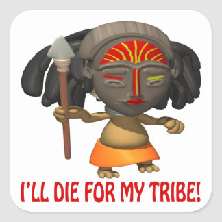 Ill Die For My Tribe Square Sticker