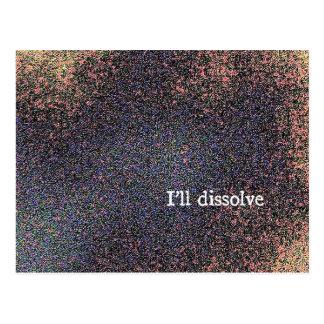 i'll dissolve postcard