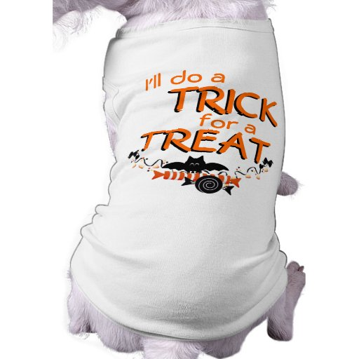 I'll do a TRICK for a TREAT! Halloween Dog Shirt