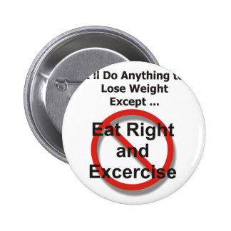 I'll do anything to lose weight except ... 2 inch round button