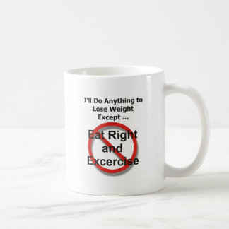 I'll do anything to lose weight except ... classic white coffee mug