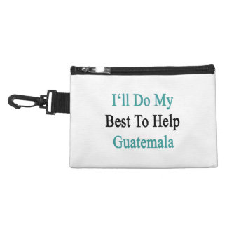 I'll Do My Best To Help Guatemala Accessory Bag
