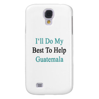 I'll Do My Best To Help Guatemala Samsung Galaxy S4 Covers
