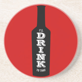 I'll Drink to That Wine Lover Gift Coaster
