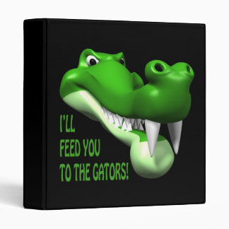 Ill Feed You To The Gators Binder