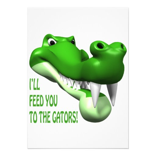 Ill Feed You To The Gators Custom Invites