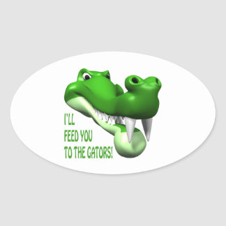 Ill Feed You To The Gators Oval Sticker