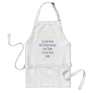 I'll Fix Your Air Conditioning And Then I'll Fix Y Adult Apron