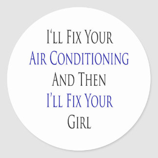 I'll Fix Your Air Conditioning And Then I'll Fix Y Sticker