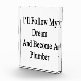 I'll Follow My Dream And Become A Plumber Award