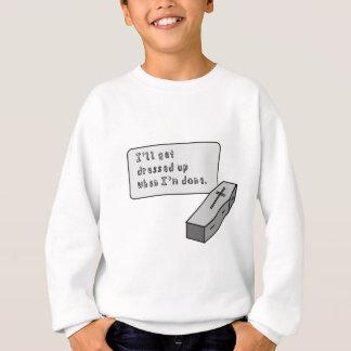 i'll get dressed up later... sweatshirt