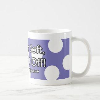I'll Get it Off Mug