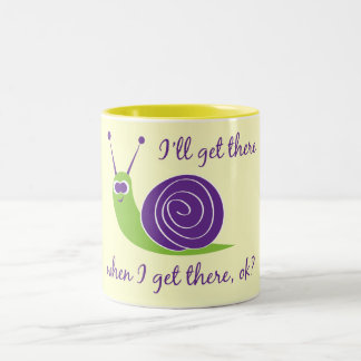 I'll get there when I get there, ok? Two-Tone Coffee Mug
