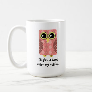 I'll Give a Hoot After my Coffee Argyle Owl Mug