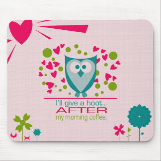 I'll give a hoot AFTER my coffee Mousepad - Pink