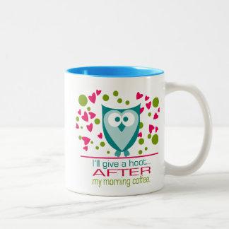 I'll give a hoot AFTER my coffee Two-tone Blue Mug