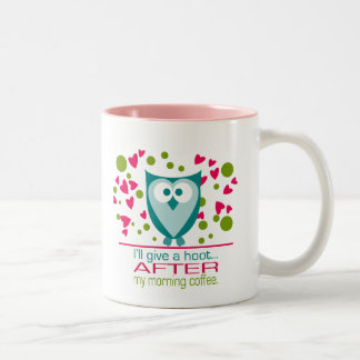 I'll give a hoot AFTER my coffee Two-tone Pink Mug