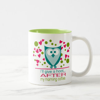 I'll give a hoot AFTER my coffee Twotone Green Mug