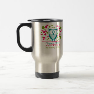 I'll give a hoot AFTER my morning coffee - Travel Travel Mug