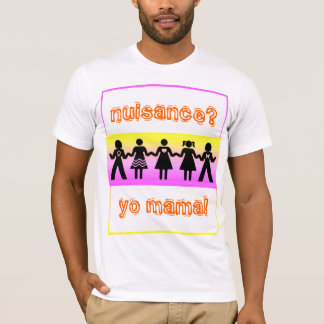 I'll Give You Nuisance! T-Shirt