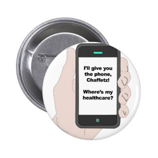 I'll give You the Phone, Where's My Healthcare? Pinback Button
