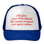 I'll give your President the same respect Mesh Hat