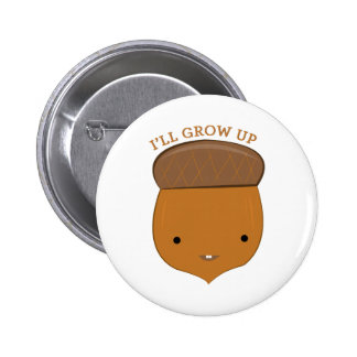 Ill Grow Up 2 Inch Round Button