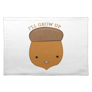 Ill Grow Up Placemat