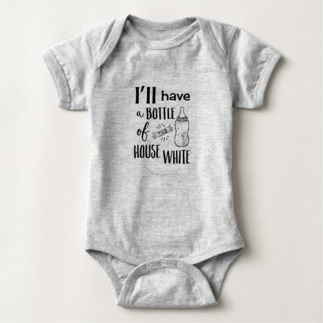 I'll Have A Bottle of the House White Onezee Baby Bodysuit