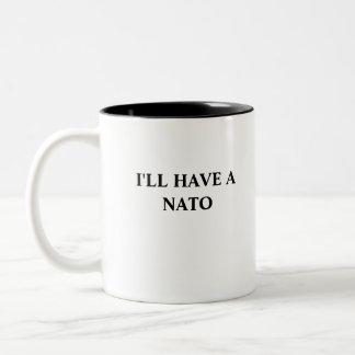I'LL HAVE A NATO COFFEE MUGS