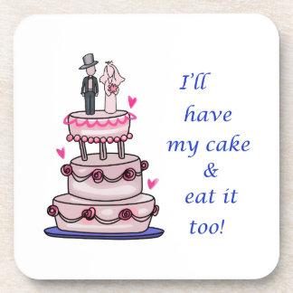 ILL HAVE MY CAKE... BEVERAGE COASTER