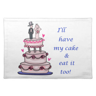 ILL HAVE MY CAKE... CLOTH PLACEMAT