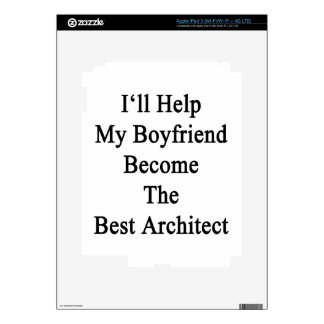 I'll Help My Boyfriend Become The Best Architect Decal For iPad 3