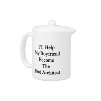 I'll Help My Boyfriend Become The Best Architect Teapot