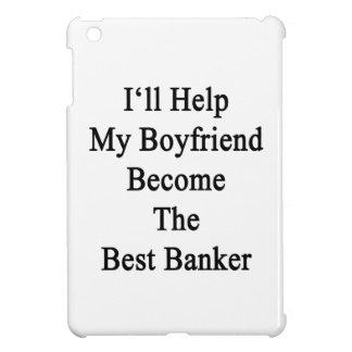 I'll Help My Boyfriend Become The Best Banker iPad Mini Cases