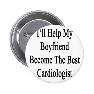 I'll Help My Boyfriend Become The Best Cardiologis Button