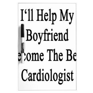 I'll Help My Boyfriend Become The Best Cardiologis Dry Erase Board
