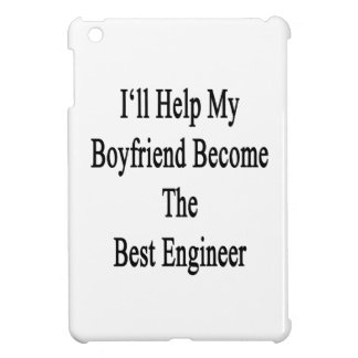 I'll Help My Boyfriend Become The Best Engineer Case For The iPad Mini