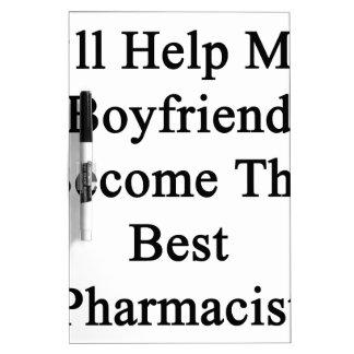 I'll Help My Boyfriend Become The Best Pharmacist. Dry Erase Board